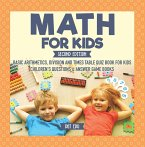 Math for Kids Second Edition   Basic Arithmetic, Division and Times Table Quiz Book for Kids   Children's Questions & Answer Game Books (eBook, PDF)