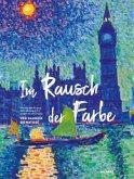 Im Rausch der Farbe. Von Gauguin bis Matisse
