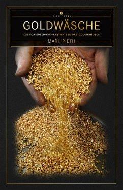 Goldwäsche - Pieth, Mark