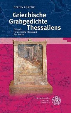Griechische Grabgedichte Thessaliens (eBook, PDF) - Lorenz, Bernd