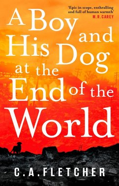 A Boy and his Dog at the End of the World (eBook, ePUB) - Fletcher, C. A.