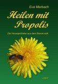 Heilen mit Propolis (eBook, ePUB)