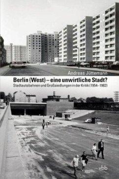 Berlin (West) - eine unwirtliche Stadt? - Jüttemann, Andreas