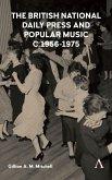 The British National Daily Press and Popular Music, c.19561975 (eBook, ePUB)