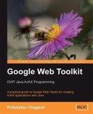 Google Web Toolkit: GWT Java AJAX Programming (eBook, PDF)