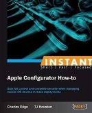 Instant Apple Configurator How-to (eBook, PDF)