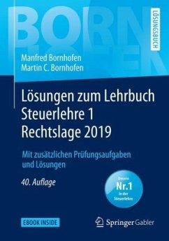 Lösungen zum Lehrbuch Steuerlehre 1 Rechtslage 2019 - Bornhofen, Manfred; Bornhofen, Martin C.