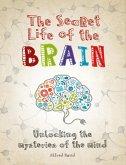The Secret Life of the Brain (eBook, ePUB)