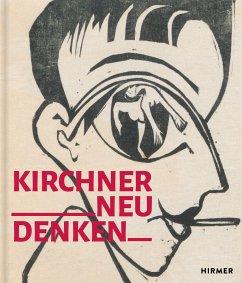 Kirchner neu denken - Bader, Eva;Beisiegel, Katharina;Blythe, Frances;Wolfgang, Henze