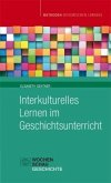 Interkulturelles Lernen im Geschichtsunterricht
