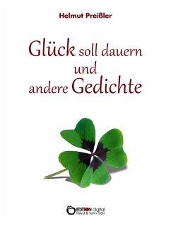 Glück soll dauern und andere Gedichte (eBook, PDF) - Preißler, Helmut