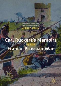 Carl Rückert's Memoirs of the Franco-Prussian War (eBook, PDF) - Kelly, Alfred