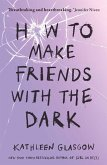 How to Make Friends with the Dark (eBook, ePUB)