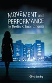 Movement and Performance in Berlin School Cinema (eBook, ePUB)