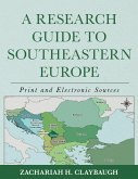 A Research Guide to Southeastern Europe (eBook, ePUB)