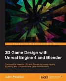 3D Game Design with Unreal Engine 4 and Blender (eBook, PDF)