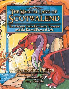 The Magical Land of Scotwalend The Journey to the Earthion's treasure and the Eternal Flame of Life