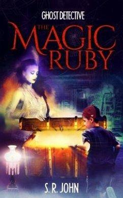 Ghost Detective The Magic Ruby (eBook, ePUB) - John, S R