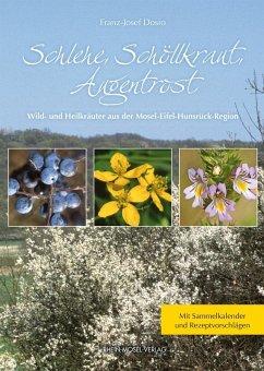 Schlehe, Schöllkraut, Augentrost (eBook, ePUB) - Dosio, Franz-Josef