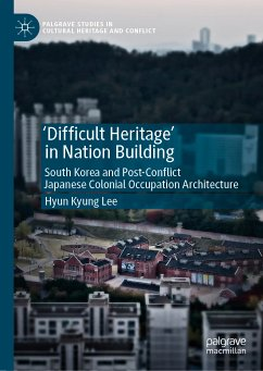 'Difficult Heritage' in Nation Building (eBook, PDF) - Lee, Hyun Kyung