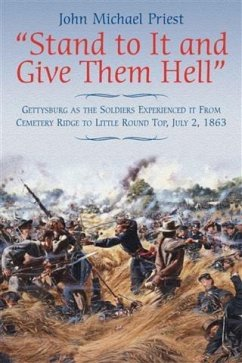 &quote;Stand to It and Give Them Hell&quote; (eBook, PDF) - Priest, John Michael