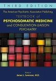 The American Psychiatric Association Publishing Textbook of Psychosomatic Medicine and Consultation-Liaison Psychiatry (eBook, ePUB)