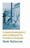 Counterinsurgency and Collusion in Northern Ireland (eBook, ePUB)