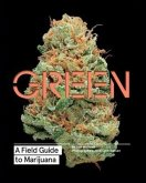Green: A Field Guide to Marijuana (eBook, PDF)