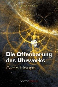 Die Offenbarung des Uhrwerks (eBook, ePUB) - Haupt, Sven