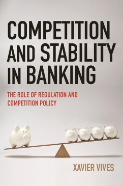 Competition and Stability in Banking (eBook, PDF) - Vives, Xavier