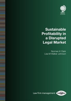 Sustainable Profitability in a Disrupted Legal Market (eBook, ePUB) - Clark, Norman