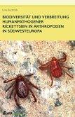 Biodiversität und Verbreitung humanpathogener Rickettsien in Arthropoden in Südwesteuropa (eBook, ePUB)