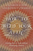 How to Weed Your Attic (eBook, ePUB)