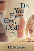 Do You Ever Cry, Dad? (eBook, ePUB)