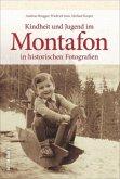 Kindheit und Jugend im Montafon in historischen Fotografien (Mängelexemplar)