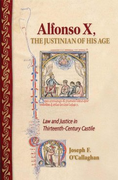 Alfonso X, the Justinian of His Age (eBook, ePUB) - O'Callaghan, Joseph F.