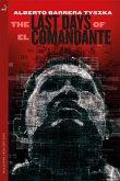 The Last Days of El Comandante (eBook, ePUB)