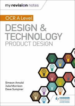My Revision Notes: OCR AS/A Level Design and Technology: Product Design (eBook, ePUB) - Arnold, Simeon; Morrison, Julia; Sumpner, Dave