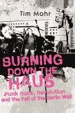 Burning Down The Haus (eBook, ePUB)