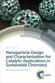Nanoparticle Design and Characterization for Catalytic Applications in Sustainable Chemistry (eBook, ePUB)