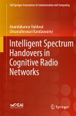 Intelligent Spectrum Handovers in Cognitive Radio Networks (eBook, PDF)