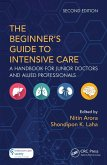 The Beginner's Guide to Intensive Care (eBook, ePUB)