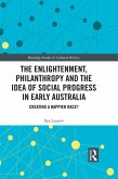 The Enlightenment, Philanthropy and the Idea of Social Progress in Early Australia (eBook, PDF)