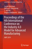 Proceedings of the 4th International Conference on the Industry 4.0 Model for Advanced Manufacturing (eBook, PDF)