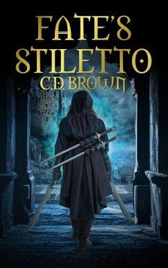 Fate's Stiletto (Weapons of Fate, #1) (eBook, ePUB) - Brown, C. D.
