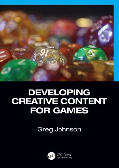 Developing Creative Content for Games (eBook, PDF) - Johnson, Greg