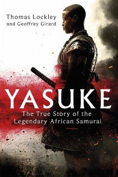 Yasuke (eBook, ePUB) - Lockley, Thomas; Girard, Geoffrey