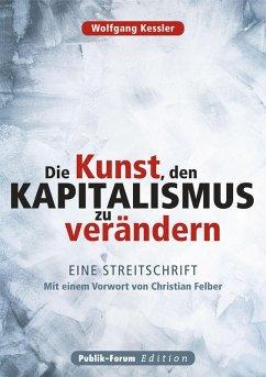 Die Kunst, den Kapitalismus zu verändern (eBook, ePUB) - Kessler, Wolfgang