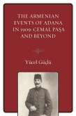 The Armenian Events Of Adana In 1909 (eBook, ePUB)
