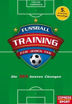 Fußballtraining für jeden Tag (eBook, ePUB) - Thömmes, Frank